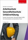 Arbeitsschutz, Gesundheitsschutz, Unfallverhütung