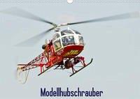 Modellhubschrauber (Wandkalender 2022 DIN A3 quer)