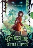 Evangeline und die Geister des Bayou (eBook, ePUB)