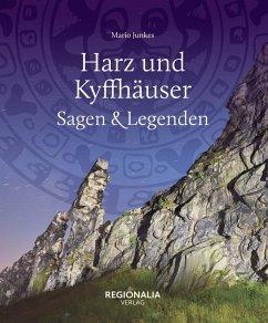 Harz und Kyffhäuser - Sagen und Legenden (eBook, ePUB) - Junkes, Mario