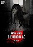 DIE HEROIN-AG (eBook, ePUB)