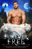 Furever Free: A Collection of Paranormal Romance & Urban Fantasy Short Stories (Shifters Unleashed, #3) (eBook, ePUB)