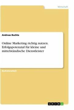 Online Marketing richtig nutzen. Erfolgspotenzial für kleine und mittelständische Dienstleister