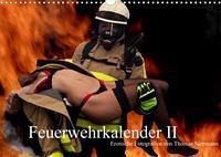 Feuerwehrkalender II - Erotische Fotografien von Thomas Siepmann (Wandkalender 2022 DIN A3 quer)