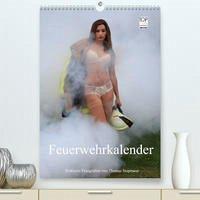 Feuerwehrkalender - Erotische Fotografien von Thomas Siepmann (Premium, hochwertiger DIN A2 Wandkalender 2022, Kunstdruck in Hochglanz) - Siepmann, Thomas