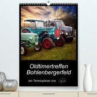 Terminplaner - Oldtimertreffen in Bohlenbergerfeld (Premium, hochwertiger DIN A2 Wandkalender 2022, Kunstdruck in Hochglanz)