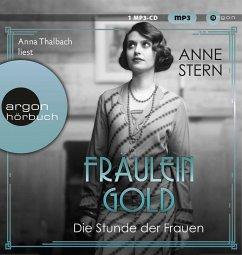 Die Stunde der Frauen / Fräulein Gold Bd.4 - Stern, Anne