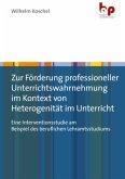 Zur Förderung professioneller Unterrichtswahrnehmung im Kontext von Heterogenität im Unterricht