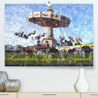Heimatliches Bayern in Aquarell (Premium, hochwertiger DIN A2 Wandkalender 2022, Kunstdruck in Hochglanz)