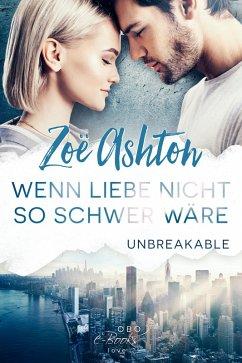 Wenn Liebe nicht so schwer wäre (eBook, ePUB) - Ashton, Zoe
