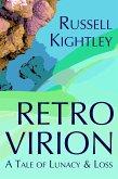 Retro Virion: A Tale of Lunacy & Loss (eBook, ePUB)