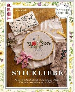 Cottage Dreams - Stickliebe - Mende, Anne