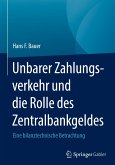 Unbarer Zahlungsverkehr und die Rolle des Zentralbankgeldes