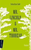 Mr. Lincoln & Mr. Thoreau