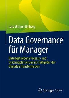 Data Governance für Manager - Bollweg, Lars Michael