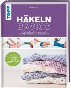 Häkeln basics - Alle Techniken auch für Linkshänder! - Hilbig, Beate