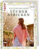Cottage Dreams - Naturverliebt Tücher stricken