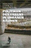 Politiken des Erbens in urbanen Räumen