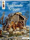 Traditionelle Krippen zum Selberbauen (kreativ.kompakt)