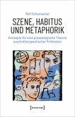 Szene, Habitus und Metaphorik