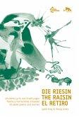 Die Riesin / El Retiro / The Raisin