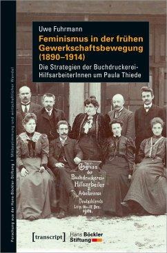 Feminismus in der frühen Gewerkschaftsbewegung (1890-1914) - Fuhrmann, Uwe