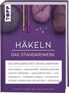 Häkeln - Das Standardwerk - Hetty-Burkart, Eveline;Hilbig, Beate;Simon, Béatrice