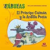 El Príncipe Caimán y la Ardilla Poeta (eBook, ePUB)