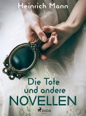 Die Tote und andere Novellen (eBook, ePUB)