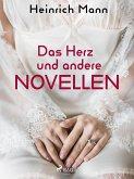 Das Herz und andere Novellen (eBook, ePUB)