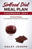 Sirtfood Diet Meal Plan Cookbook 2021 Top Secret Recipes You'll Need for Activate Your Skinny Gene (eBook, ePUB)