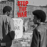 Stop The War-Vietnam Through The Eyes Of Black Ame