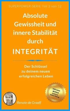 INTEGRITÄT - absolute Gewissheit & Stabilität (eBook, ePUB) - de Graaff, Renate