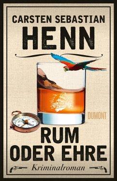 Rum oder Ehre / Kulinarische Kriminalromane Bd.2 - Henn, Carsten Sebastian