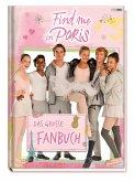 Find me in Paris: Das große Fanbuch