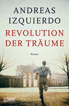 Revolution der Träume / Wege der Zeit Bd.2 - Izquierdo, Andreas