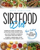 Sirtfood Diet: Complete Guide To Burn Fat Activating Your