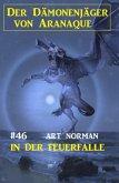 Der Dämonenjäger von Aranaque 46: In der Feuerfalle (eBook, ePUB)