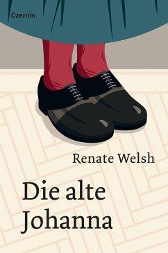Die alte Johanna (eBook, ePUB) - Welsh, Renate