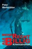 Mehr recht als billig - Kriminalroman (eBook, ePUB)