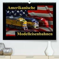 Amerikanische Modelleisenbahnen (Premium, hochwertiger DIN A2 Wandkalender 2022, Kunstdruck in Hochglanz)