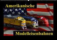 Amerikanische Modelleisenbahnen (Wandkalender 2022 DIN A2 quer)
