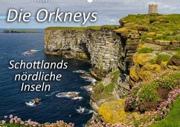 Die Orkneys - Schottlands nördliche Inseln (Wandkalender 2022 DIN A2 quer)
