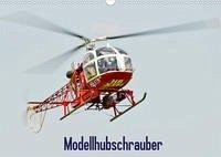 Modellhubschrauber / CH-Version (Wandkalender 2022 DIN A3 quer)