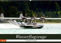 Wasserflugzeuge - Fliegende Exoten (Wandkalender 2022 DIN A2 quer)