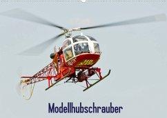 Modellhubschrauber / CH-Version (Wandkalender 2022 DIN A2 quer)