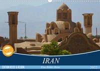 Iran - Eine Bilder-Reise (Wandkalender 2022 DIN A3 quer)