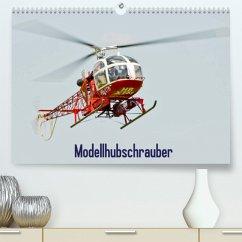 Modellhubschrauber / CH-Version (Premium, hochwertiger DIN A2 Wandkalender 2022, Kunstdruck in Hochglanz)