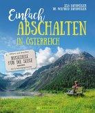 Einfach abschalten in Österreich (eBook, ePUB)