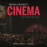 Indiana University Cinema: The New Model